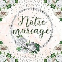 LIVRE D'OR MARIAGE - NOTRE MARIAGE: à personnaliser. Decoration ou accessoire pour la fête. Cadeau original pour les marié...