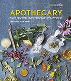 Apothecary: Natur-Heilmittel selbst herstellen und anwenden