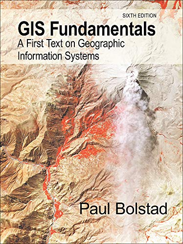 GIS Fundamentals: A First Text on Geographic Information Systems, NEW and UPDATED Sixth Edition