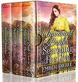 Unwanted Brides Searching For Love: A Clean Western Historical Book Collection by [Ember Pierce]
