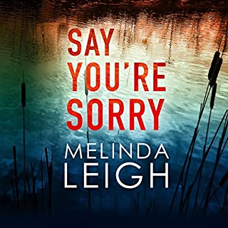 Say You're Sorry     Morgan Dane, Book 1              By:                                                                                                                                 Melinda Leigh                               Narrated by:                                                                                                                                 Cris Dukehart                      Length: 9 hrs and 50 mins     4,646 ratings     Overall 4.3
