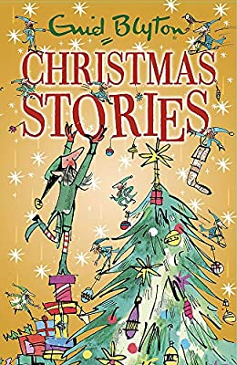 Enid Blyton's Christmas Stories: Contains 25 classic tales (Bumper Short Story Collections)