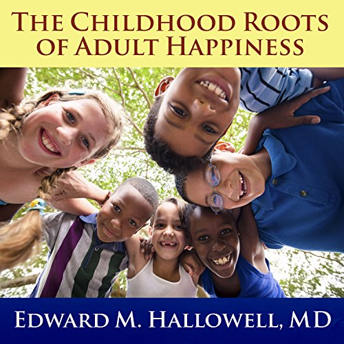 The Childhood Roots of Adult Happiness audiobook cover art