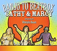 Banjo to Beatbox by Cathy Fink & Marcy Marxer (2009-09-08)