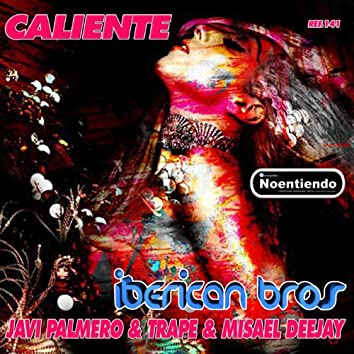 Caliente (feat. Misael Deejay, Trape, Javi Palmero)