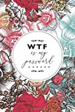 WTF is my password: Personal Password Journal with alphabetical Tabs • Password Keeper and Account Number Book • Keep Wi-Fi, E-mail Passwords in a safe place • Feather Design