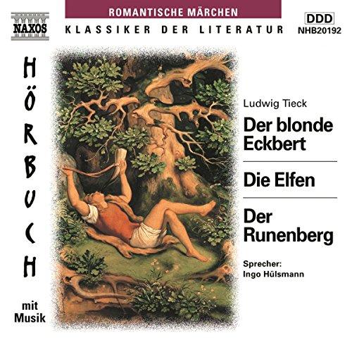 Der blonde Eckbert - Die Elfen - Der Runenberg audiobook cover art