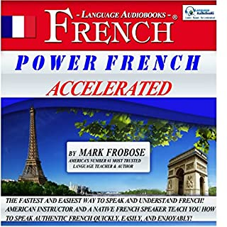 Power French Accelerated/8 One-Hour Audio Lessons/Complete Written Listening Guide/Tapescript cover art