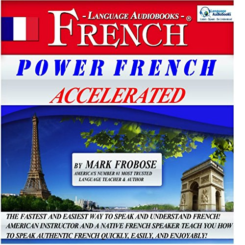 Power French Accelerated/8 One-Hour Audio Lessons/Complete Written Listening Guide/Tapescript audiobook cover art