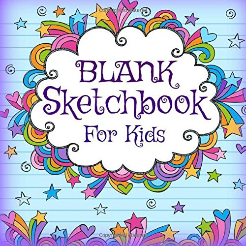 Blank Sketchbook for Kids (Cool Drawing Books for Kids-Colorful Covers-140+ Pages) (Volume 18)
