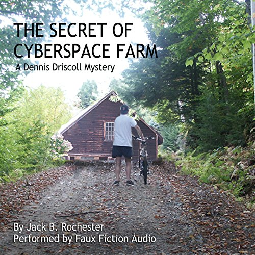 The Secret of Cyberspace Farm: A Dennis Driscoll Computer Crime Novella audiobook cover art