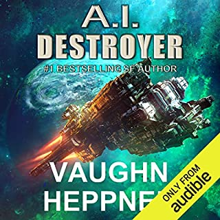 A.I. Destroyer     The A.I. Series, Book 1              By:                                                                                                                                 Vaughn Heppner                               Narrated by:                                                                                                                                 Marc Vietor                      Length: 9 hrs and 24 mins     89 ratings     Overall 4.3