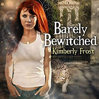 Barely Bewitched     Southern Witch, Book 2              By:                                                                                                                                 Kimberly Frost                               Narrated by:                                                                                                                                 Amy Rubinate                      Length: 8 hrs and 46 mins     64 ratings     Overall 4.4