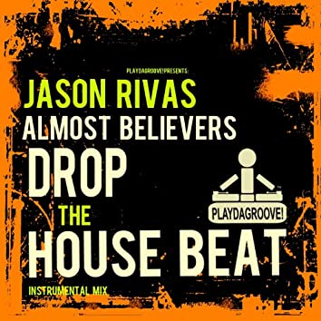 Drop the House Beat (Instrumental Mix)