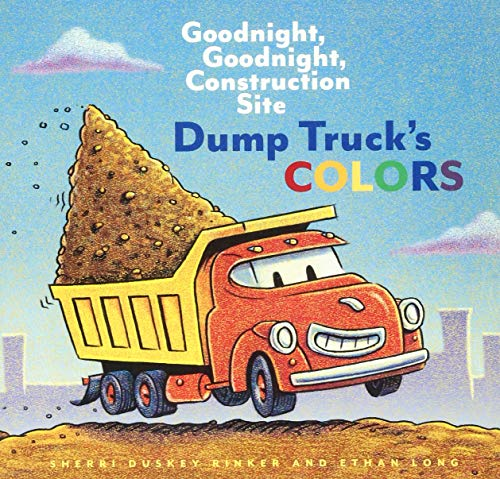 Dump Truck's Colors: Goodnight, Goodnight, Construction Site (Children's Concept Book, Picture Book, Board Book for Kids)