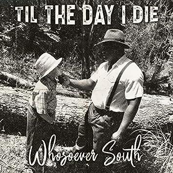 Til the Day I Die