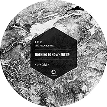 NOTHING TO NOWHERE EP