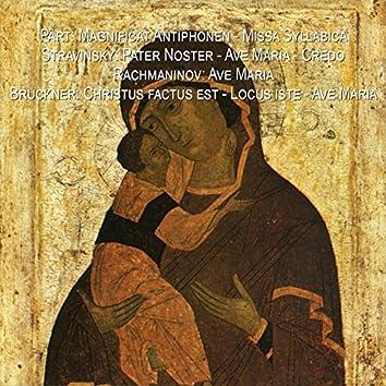 Part: Magnificat Antiphonen - Missa Syllabica - Stravinsky: Pater Noster - Ave Maria - Credo - Rachmaninov: Ave Maria - Bruckner: Christus factus est - Locus iste - Ave Maria