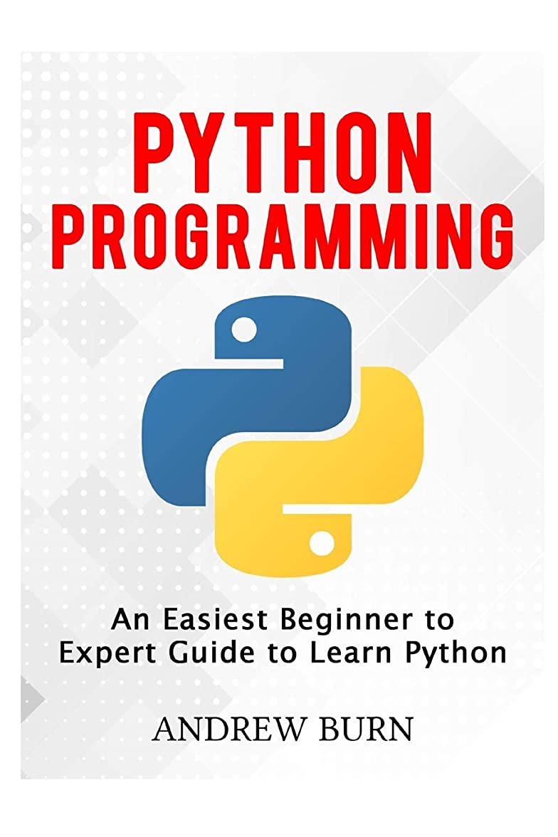 アカウント定刻戦艦Python Programming: An Easiest Beginner to Expert Guide to Learn Python
