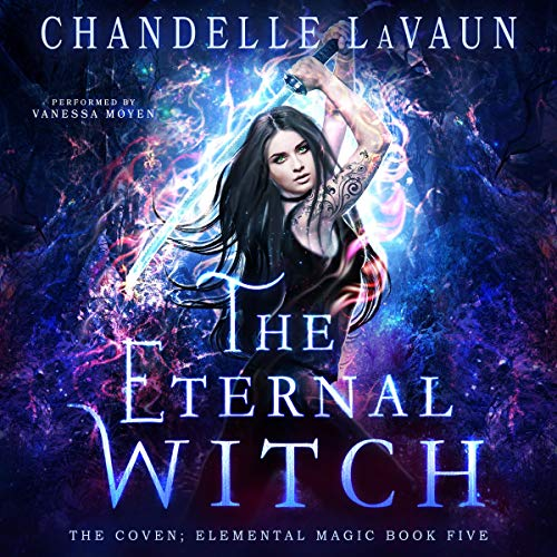 The Eternal Witch: The Coven: Elemental Magic, Book 5