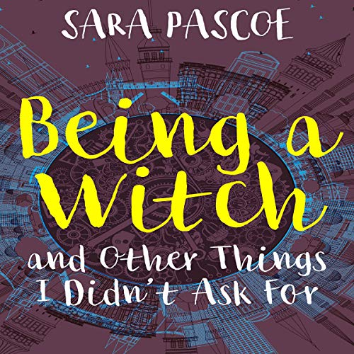 Being a Witch and Other Things I Didn't Ask For cover art