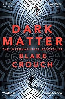 Dark Matter: A Mind-Blowing Twisted Thriller (English Edition) van [Blake Crouch]