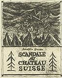 Scandale au château suisse