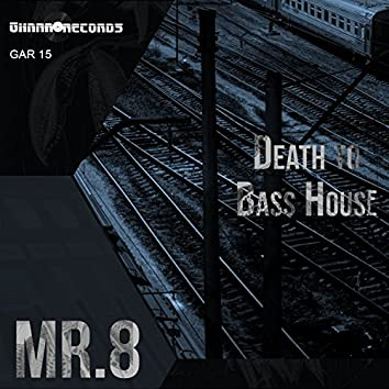 Death To Bass House