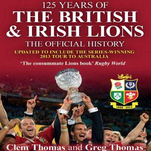 125 Years of the British & Irish Lions audiobook cover art