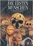 Illustrierte Geschichte der Menschheit. Die ersten Menschen. Die Ursprünge des Menschen bis 10000 vor Christus