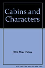Cabins and Characters
