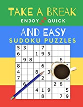 Take A Break Enjoy 100 Quick And Easy Sudoku Puzzles: Puzzle Book for Busy People. Easy Level (Answers Included)