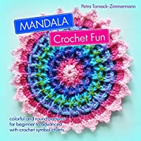 Mandala Crochet Fun: Colorful and Round Crochet Patterns for Beginner to Advanced with Crochet Symbol Charts