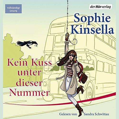 Kein Kuss unter dieser Nummer                   Autor:                                                                                                                                 Sophie Kinsella                               Sprecher:                                                                                                                                 Sandra Schwittau                      Spieldauer: 13 Std. und 52 Min.     651 Bewertungen     Gesamt 4,3
