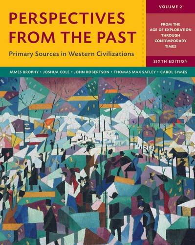 Perspectives from the Past: Primary Sources in Western Civilizations (Sixth Edition) (Vol. Volume 2)