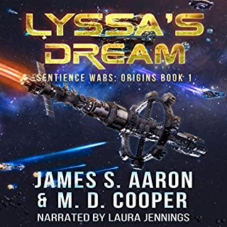 Lyssa's Dream     The Sentience Wars - Origins, Book 1              Auteur(s):                                                                                                                                 James S. Aaron,                                                                                        M. D. Cooper                               Narrateur(s):                                                                                                                                 Laura Jennings                      Durée: 10 h et 19 min     1 évaluation     Au global 4,0