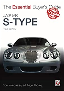 Jaguar S-Type: 1999 to 2007 (The Essential Buyer's Guide)