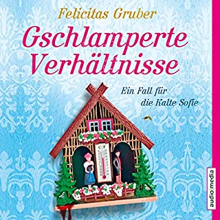Gschlamperte Verhältnisse     Die Kalte Sofie 5              By:                                                                                                                                 Felicitas Gruber                               Narrated by:                                                                                                                                 Tatjana Pokorny                      Length: 6 hrs and 51 mins     Not rated yet     Overall 0.0