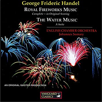 Handel: Music for the Royal Fireworks, Water Music Suite
