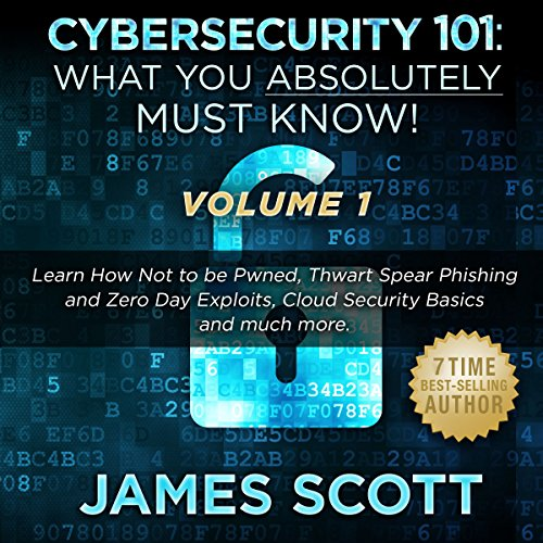 Cybersecurity 101: What You Absolutely Must Know! - Volume 1 audiobook cover art