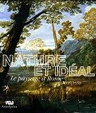 Nature et idéal - Le paysage à Rome 1600-1650