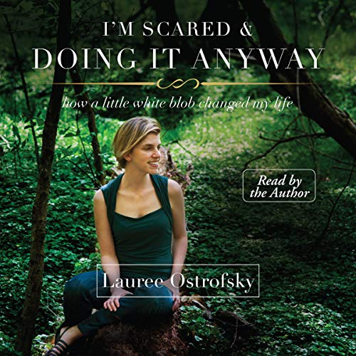 I'm Scared & Doing It Anyway Audiobook By Lauree Ostrofsky cover art