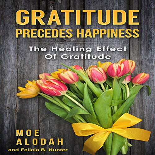 Gratitude Precedes Happiness audiobook cover art