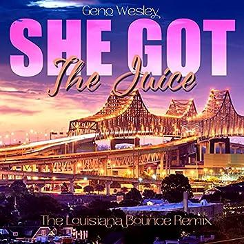 She Got The Juice (feat. Dj Moon) [The Louisiana Bounce Mix] (The Louisiana Bounce Mix)