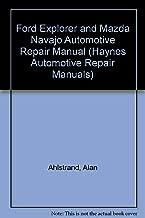 Ford Explorer and Mazda Navajo Automotive Repair Manual (Haynes Automotive Repair Manuals) by Alan Ahlstrand (1-Jun-1993) Paperback
