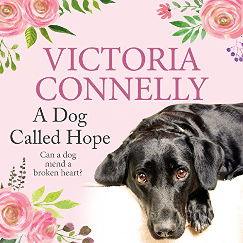 A Dog Called Hope                   By:                                                                                                                                 Victoria Connelly                               Narrated by:                                                                                                                                 Jan Cramer                      Length: 1 hr and 10 mins     1 rating     Overall 5.0