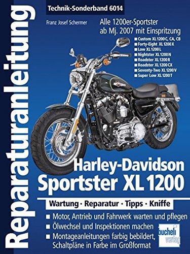 Harley-Davidson Sportster XL 1200: Modelle mit Einspritzung ab Modelljahr 2007 (Reparaturanleitungen)