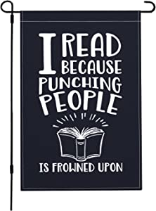 Leumius I Read Because Punching People is Frowned Upon Garden Flag 12x18 Inch Imitation Linen Decorative Yard Banner for Outside Party Home