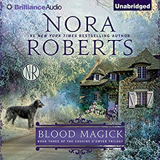 Blood Magick     The Cousins O'Dwyer Trilogy, Book 3              Written by:                                                                                                                                 Nora Roberts                               Narrated by:                                                                                                                                 Susan Ericksen                      Length: 11 hrs and 48 mins     19 ratings     Overall 4.5