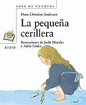 La Pequena Cerillera/ The Little Match Girl (Sopa de Cuentos/ Soup of Stories) (Spanish Edition)